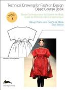 Technical Drawing for Fashion Design, Volume 1/Dessin Technique Pour La Creation de Mode, Tome 1/Dibujo Plano Para Diseno de Moda, Volumen 1