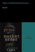 Topics in Market Microstructure