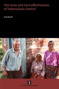 The Costs and Cost-effectiveness of Tuberculosis Control