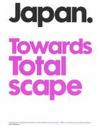 Japan: towards Total Scape