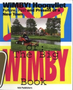 Wimby! Hoogvliet: Future, Past and Present of a New Town