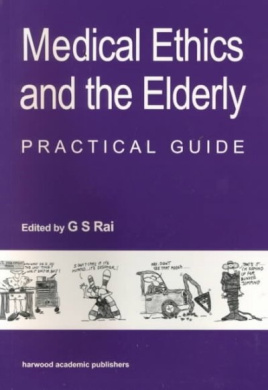 Medical Ethics and the Elderly: Practical Guide