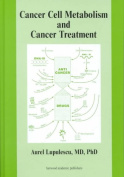 Cancer Cell Metabolism and Cancer Treatment