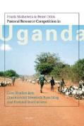 Pastoral Resource Competition in Uganda