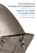Arms and Armour of Knights and Landsknechts in the Netherlands Army Museum