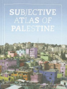 Subjective Atlas of Palestine