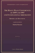 The Hague Peace Conferences of 1899 and 1907 and International Arbitration