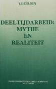 Deeltijdarbeid: Mythe & Real.