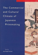 The Commercial and Cultural Climate of Japanese Printmaking