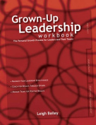 The Grown-Up Leadership Workbook
