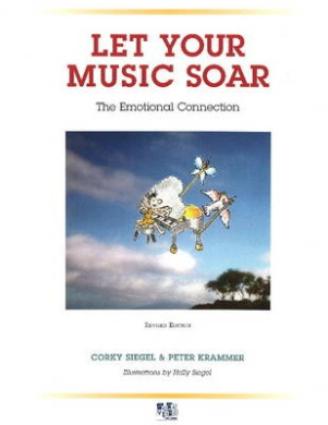 Let Your Music Soar: The Emotional Connection [With CD]