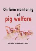 On Farm Monitoring of Pig Welfare