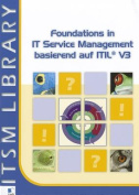 Foundations in IT Service Management Basierend Auf ITIL [GER]