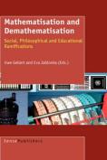 Mathematisation and Demathematisation