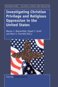 An Investigation of Christian Privilege and Religious Oppression in the United States