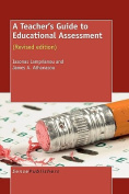 A Teacher's Guide to Educational Assessment