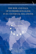 The Rise and Fall of Interregionalism in EU External Relations