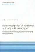 State Recognition of Traditional Authority in Mozambique: The Nexus of Community Representation and State Assistance
