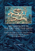 Archaeology in the East and the West