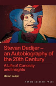 Stevan Dedijer -- My Life of Curiosity & Insight