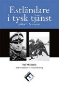 Estonians in the German Service 1941-45 [SWE]