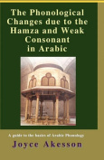 The Phonological Changes Due to the Hamza and Weak Consonant in Arabic
