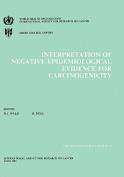 Interpretation of Negative Epidemiological Evidence for Carcinogenicity