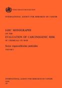 Some Organochlorine Pesticides. IARC Vol 5