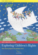 Exploring Children's Rights - Nine Short Projects for Primary Level