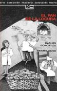 El Pan De La Locura [Spanish]