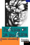 Poetica De La Politica [Spanish]
