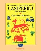 Aventuras y Desventuras De Casiperro Del Hambre [Spanish]