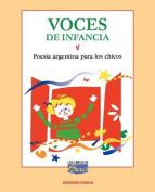 Voces De Infancia : Poesia Argentina Para Los Chicos : Antologia