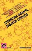 Literatura Infantil : Ensayos Criticos