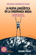 Nueva Linguistica En La Ensenanza Media, La : Fundamentos Teoricos y Propuestas Metodologicas