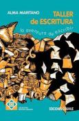 Taller De Escritura, El : La Aventura De Escribir
