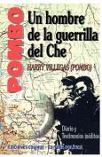 Pombo : UN Hombre De La Guerrilla Del Che : Diario y Testimonio Ineditos