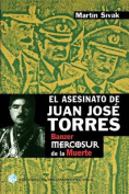 El Asesinato De Juan Jose Torres