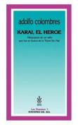 Karai, El Heroe