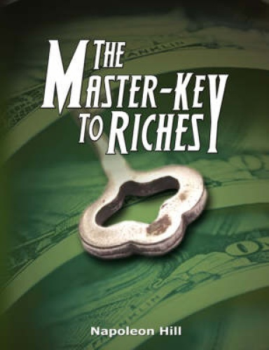 The Master-Key to Riches by Napoleon Hill.