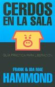 Cerdos en la Sala = Pigs in the Parlor [Spanish]