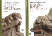 La Pol-Tica, El Amor y Otros Textos [Spanish]