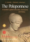 The Peloponnese - A Travellers Guide to the Sites, Monuments and History
