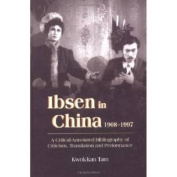 Ibsen and Ibsenism in China 1908-1997