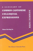 A Glossary of Common Cantonese Colloquial Expressions