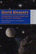 World Weavers - Globalization, Science Fiction, and the Cybernetic Revolution