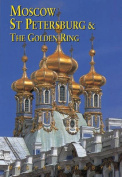 Moscow, St Petersburg and the Golden Ring