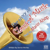 The Story of Classical Music [Audio]