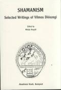 Shamanism Selected Writings of Vilmos Dioszegi