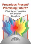 Precarious Present / Promising Future?